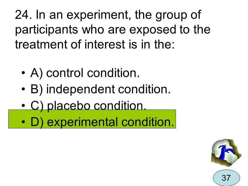 B) independent condition. C) placebo condition.