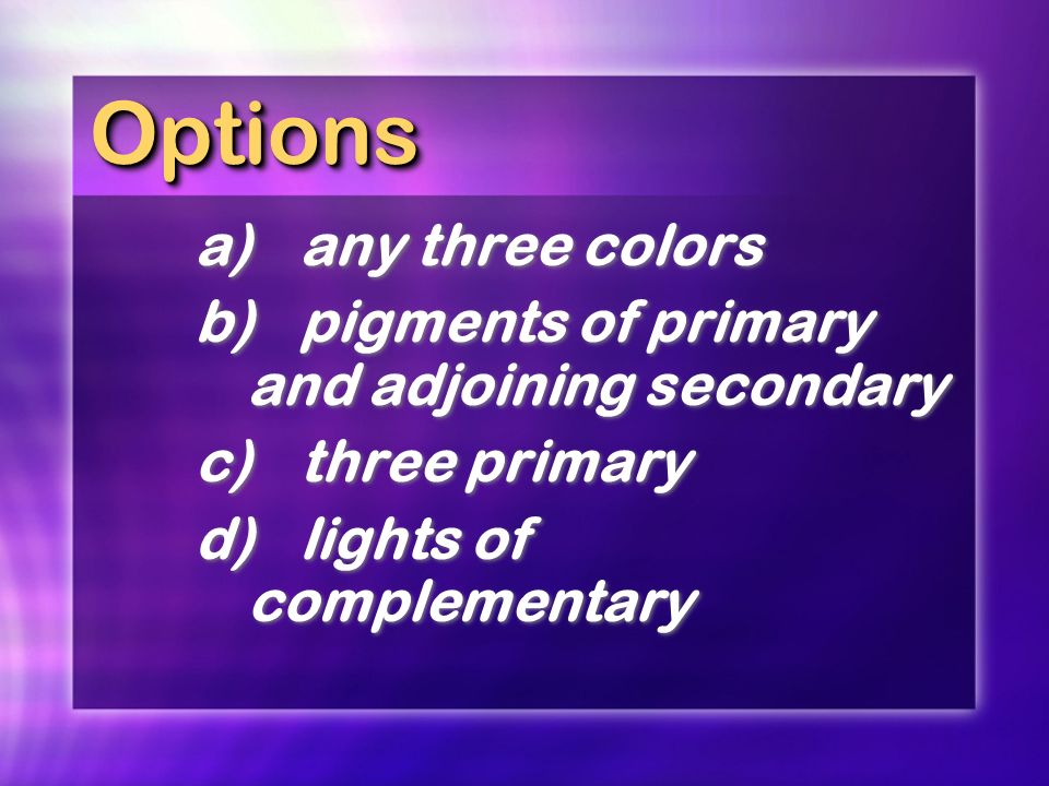 Options a) any three colors