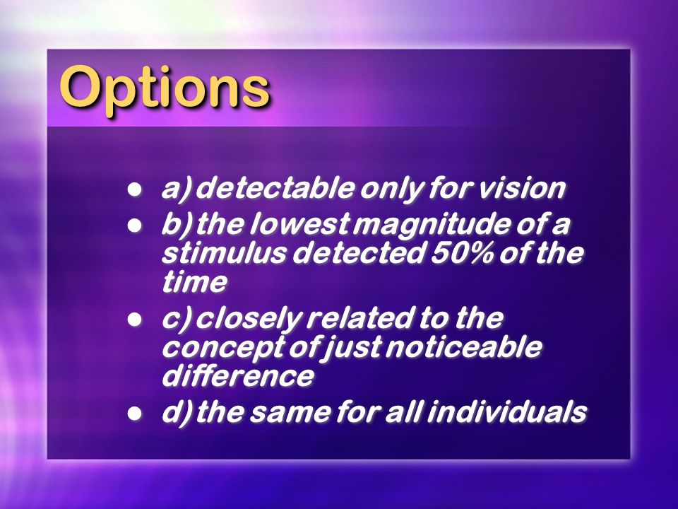 Options a) detectable only for vision