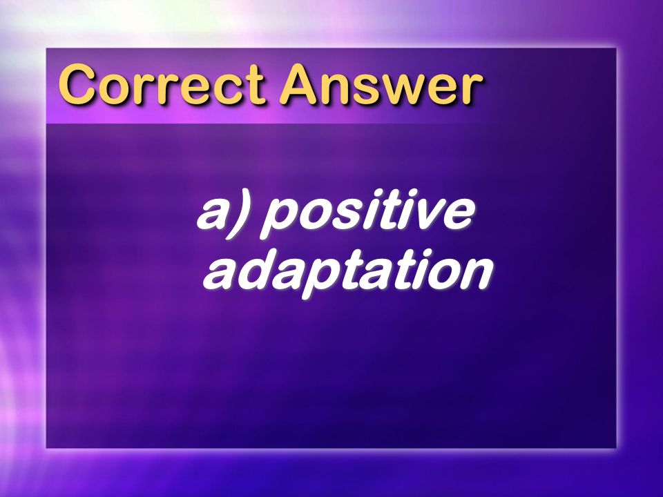 a) positive adaptation