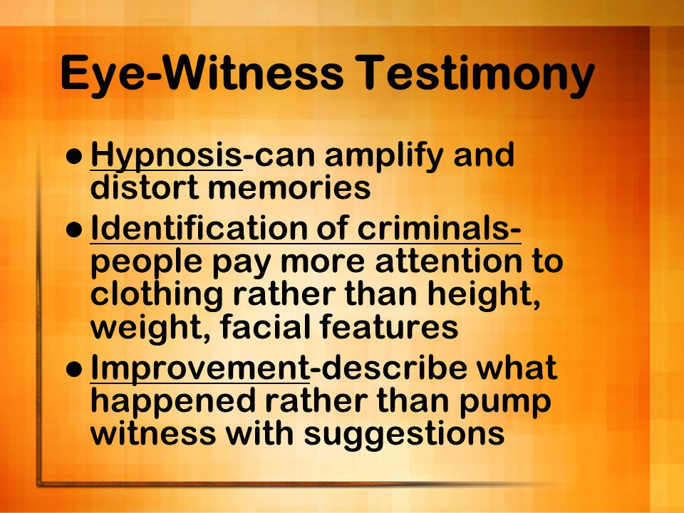 Eye-Witness Testimony
