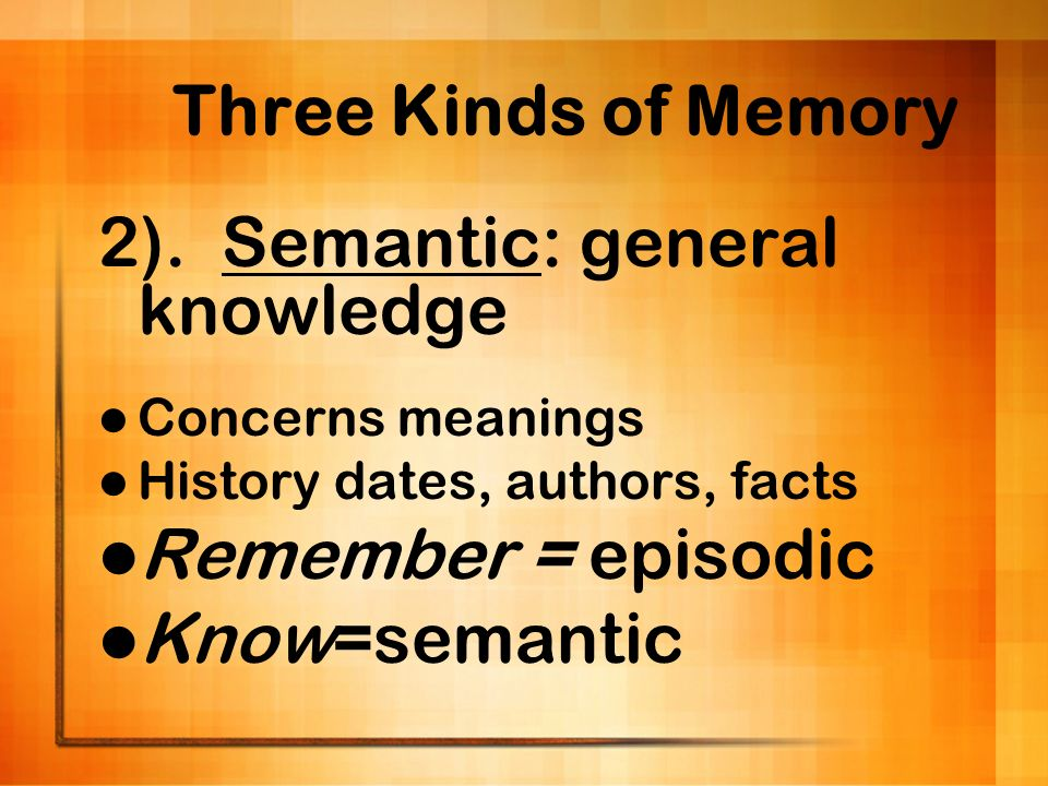 2). Semantic: general knowledge