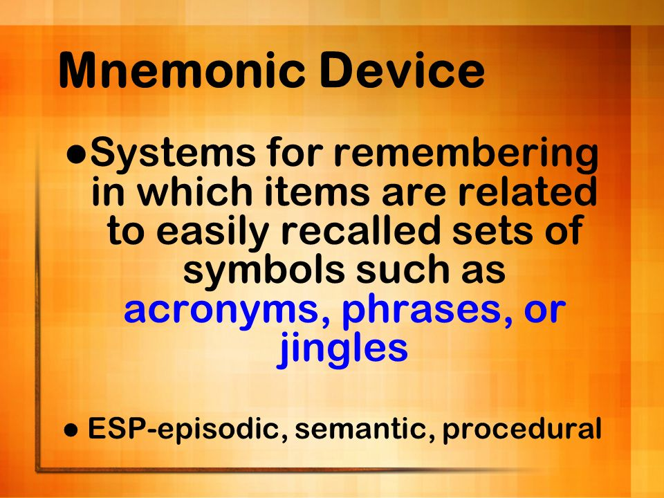 Mnemonic Device Systems for remembering in which items are related to easily recalled sets of symbols such as acronyms, phrases, or jingles.