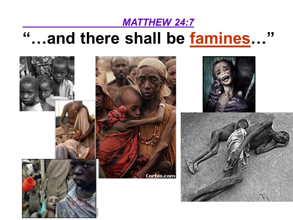 …and there shall be famines…