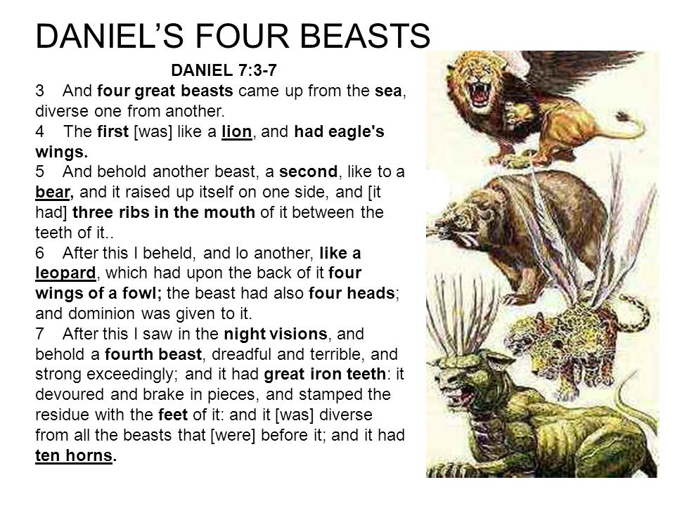 DANIEL'S FOUR BEASTS DANIEL 7:3-7
