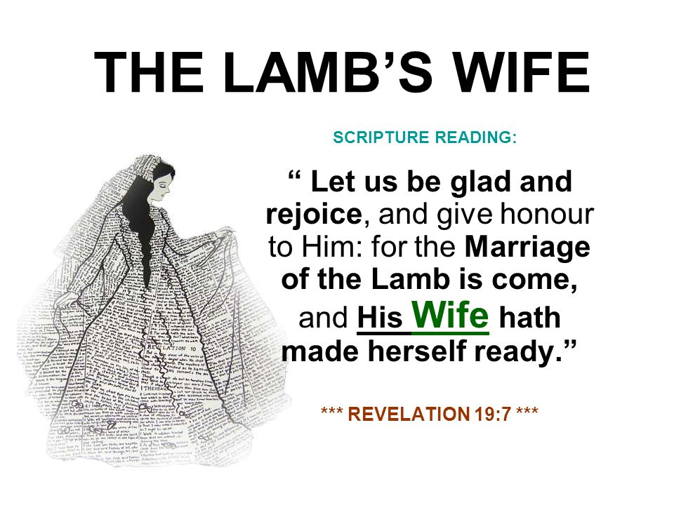 THE LAMB'S WIFE SCRIPTURE READING: