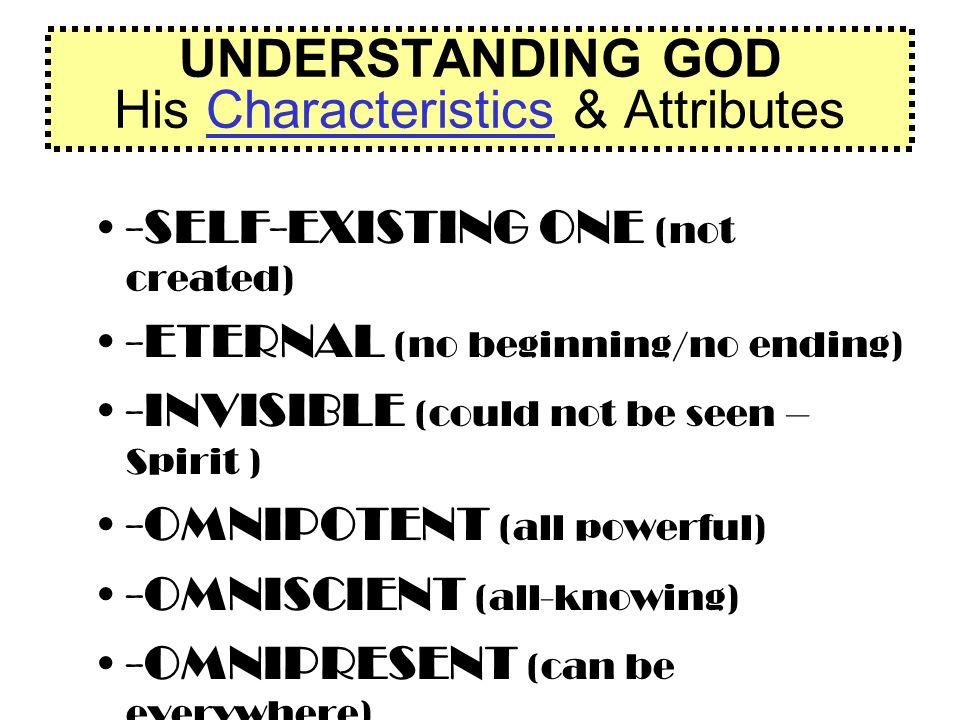 UNDERSTANDING GOD His Characteristics & Attributes
