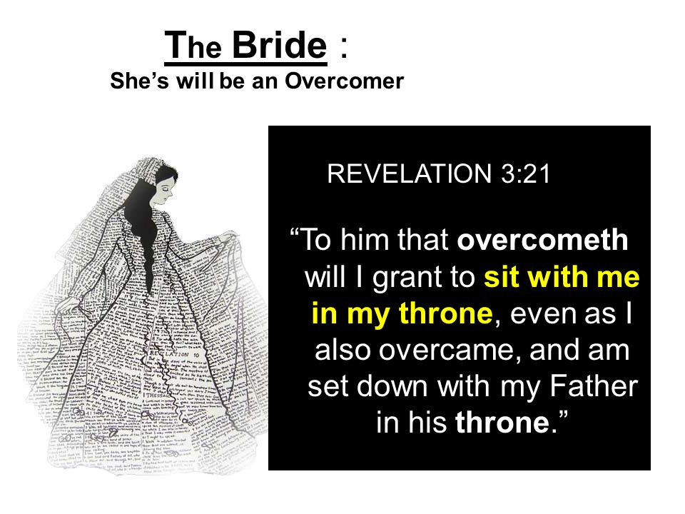 The Bride : She's will be an Overcomer
