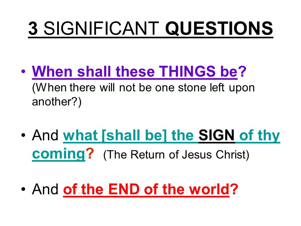 3 SIGNIFICANT QUESTIONS