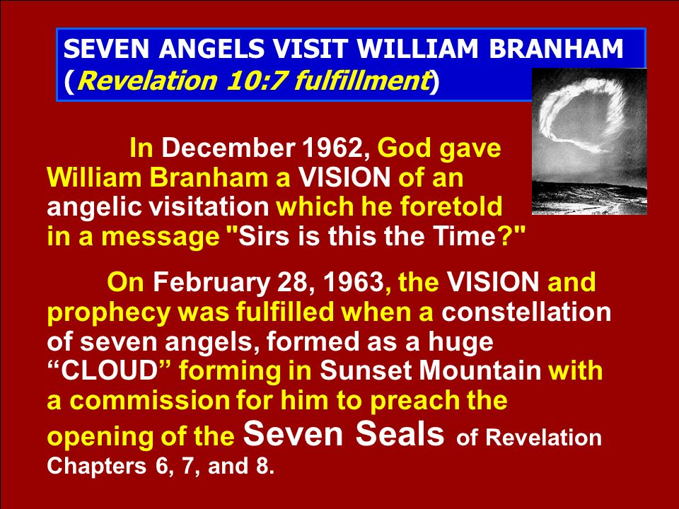 SEVEN ANGELS VISIT WILLIAM BRANHAM (Revelation 10:7 fulfillment)