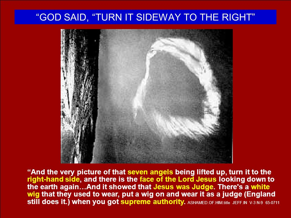 GOD SAID, TURN IT SIDEWAY TO THE RIGHT