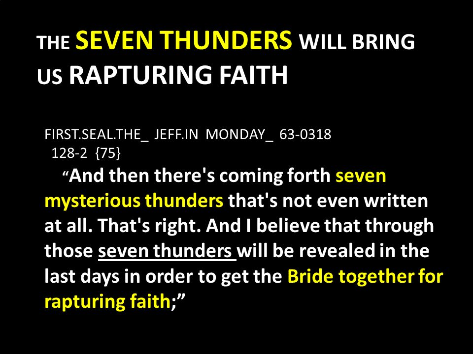 THE SEVEN THUNDERS WILL BRING US RAPTURING FAITH