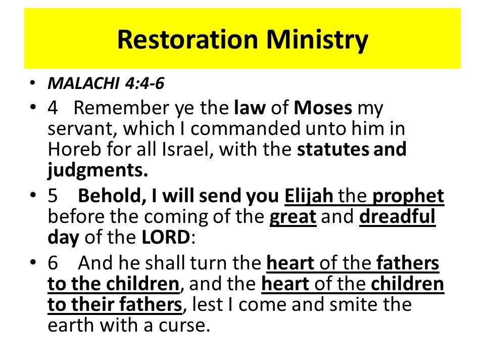 Restoration Ministry MALACHI 4:4-6.