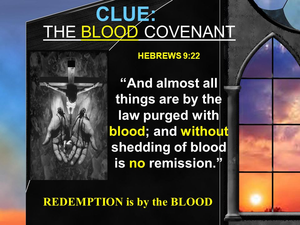 CLUE: THE BLOOD COVENANT