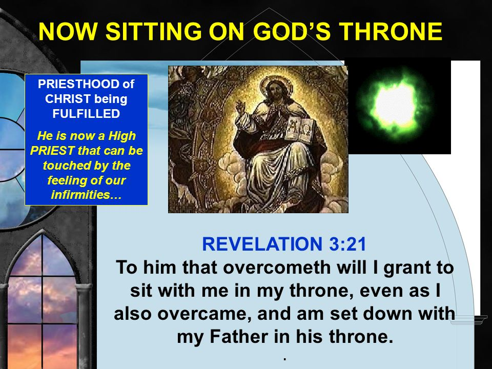 NOW SITTING ON GOD'S THRONE