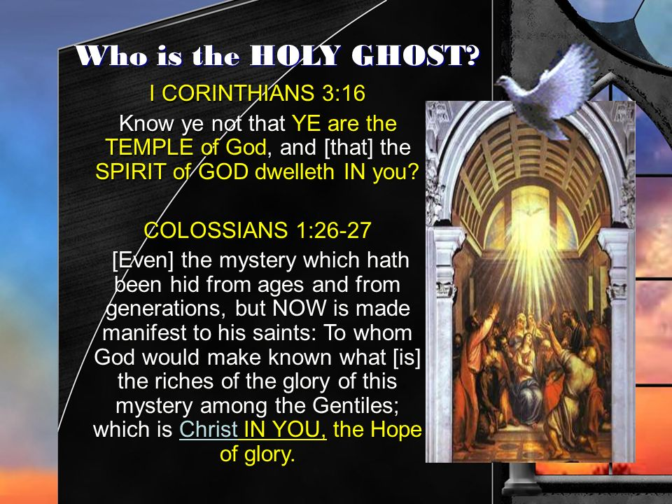 Who is the HOLY GHOST I CORINTHIANS 3:16