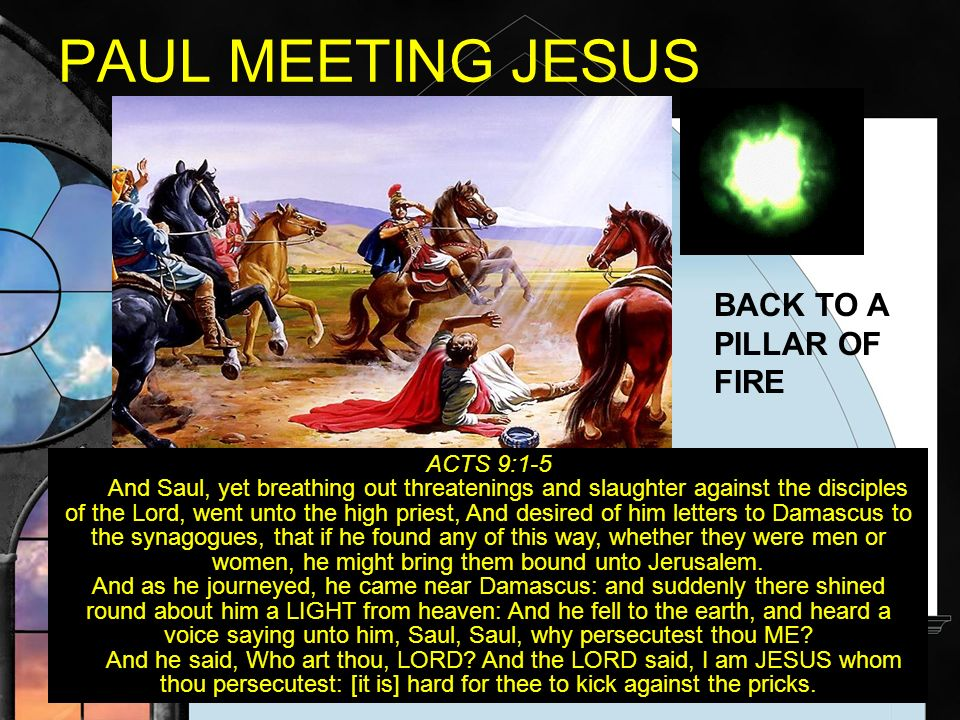 PAUL MEETING JESUS BACK TO A PILLAR OF FIRE ACTS 9:1-5