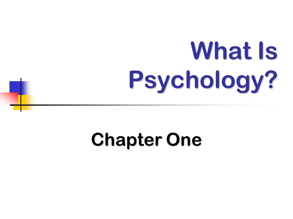 What Is Psychology Chapter One
