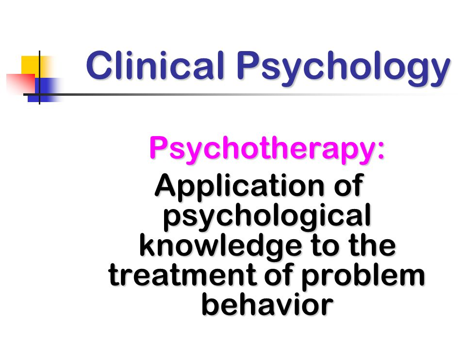 Clinical Psychology Psychotherapy: