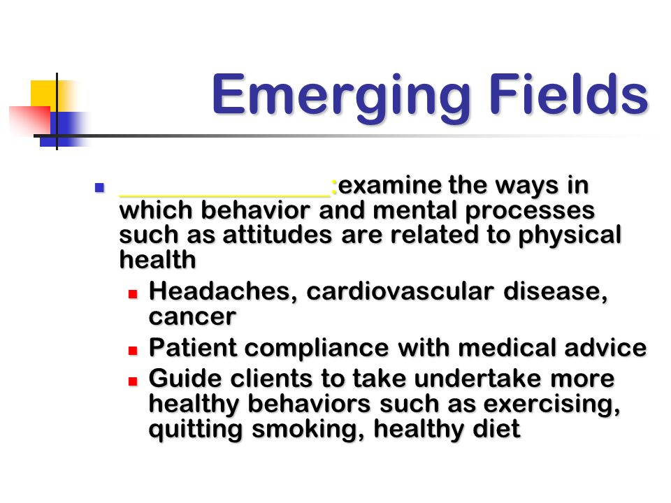 Emerging Fields ________________:examine the ways in which behavior and mental processes such as attitudes are related to physical health.
