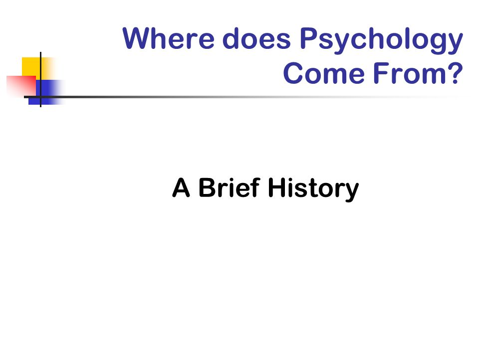 Where does Psychology Come From