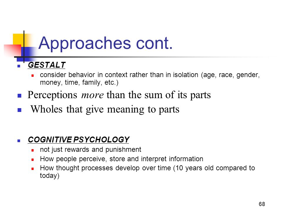 Approaches cont. Perceptions more than the sum of its parts