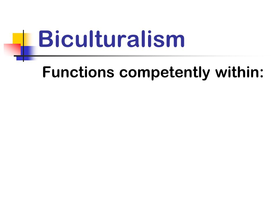 Functions competently within: