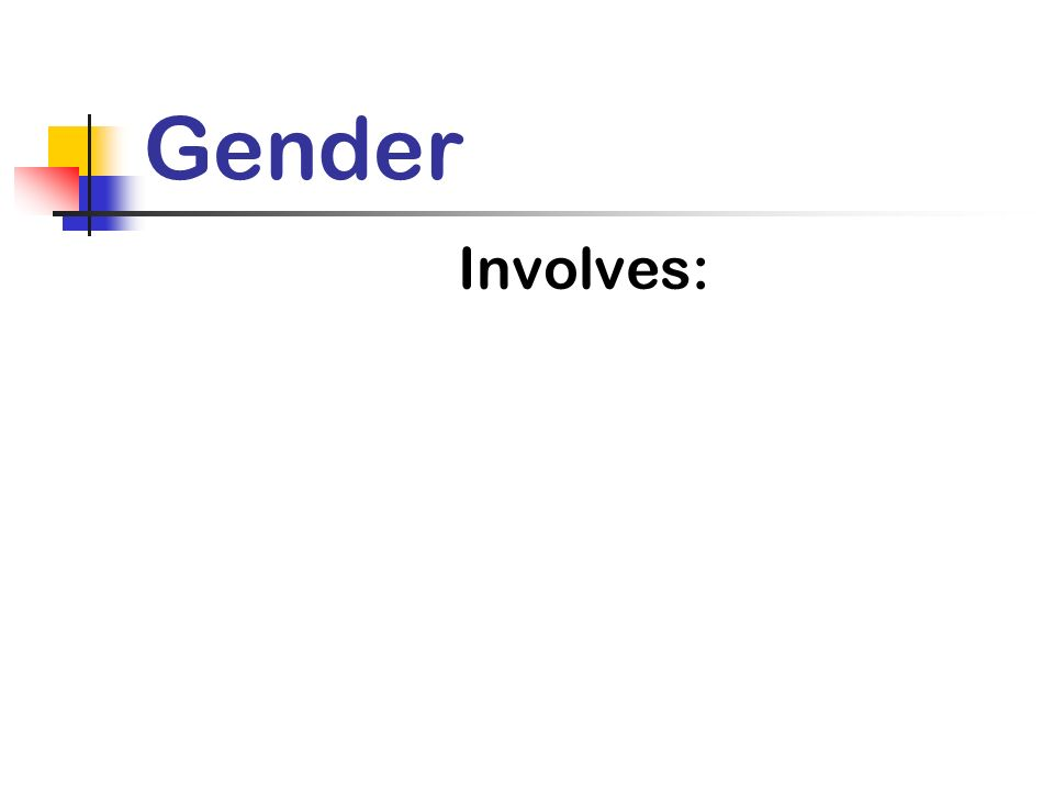 Gender Involves: