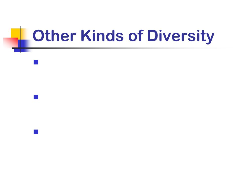 Other Kinds of Diversity