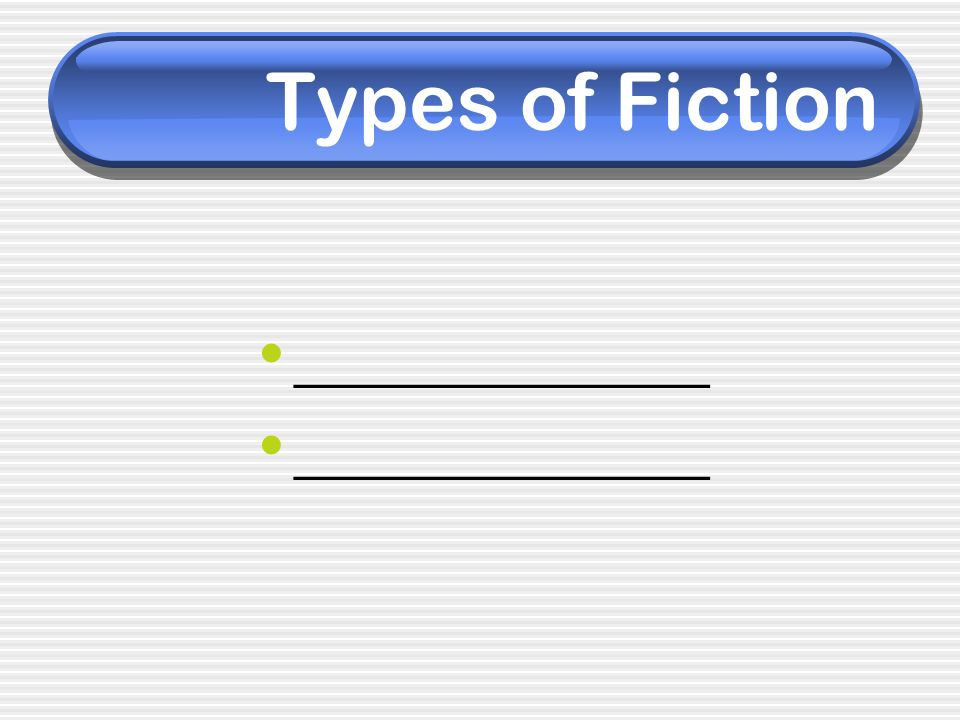 Types of Fiction _____________