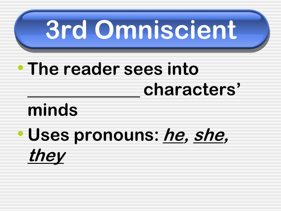 3rd Omniscient The reader sees into _____________ characters' minds