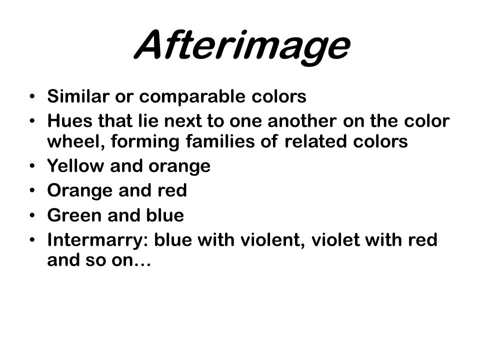 Afterimage Similar or comparable colors