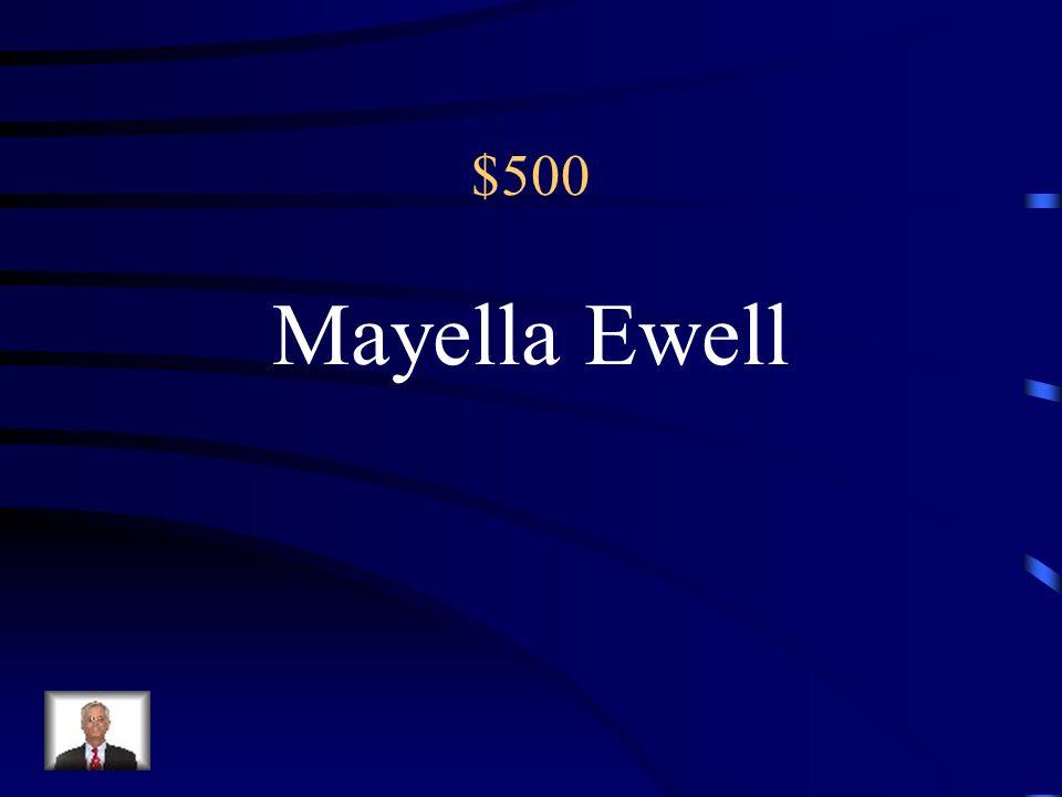 $500 Mayella Ewell