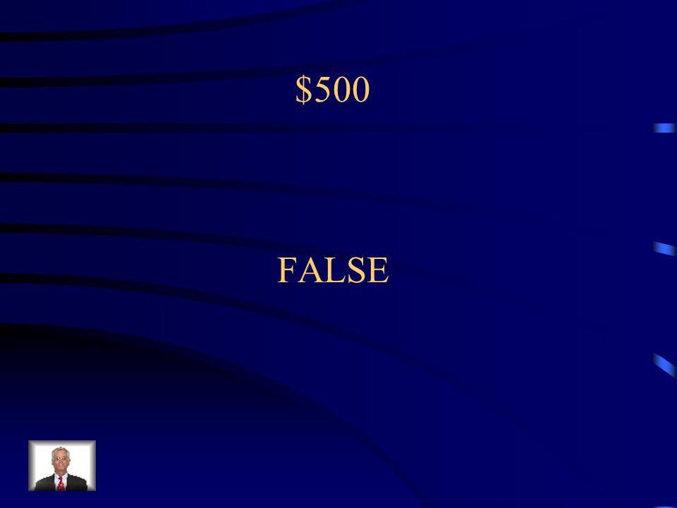 $500 FALSE