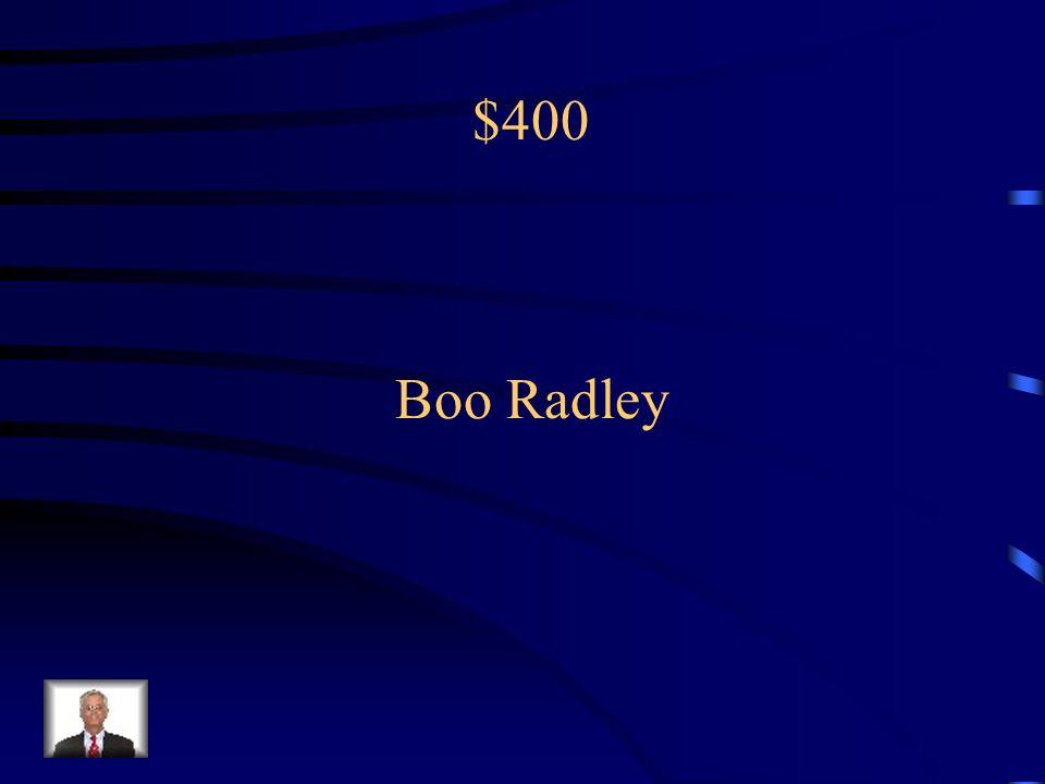 $400 Boo Radley