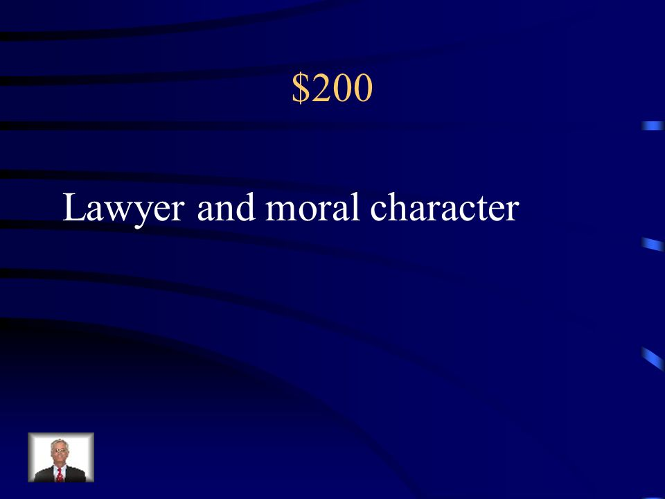 $200 Lawyer and moral character