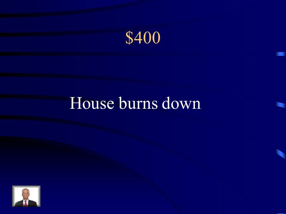 $400 House burns down
