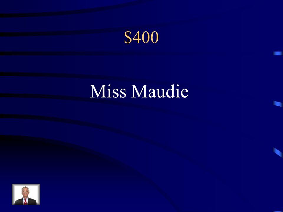 $400 Miss Maudie