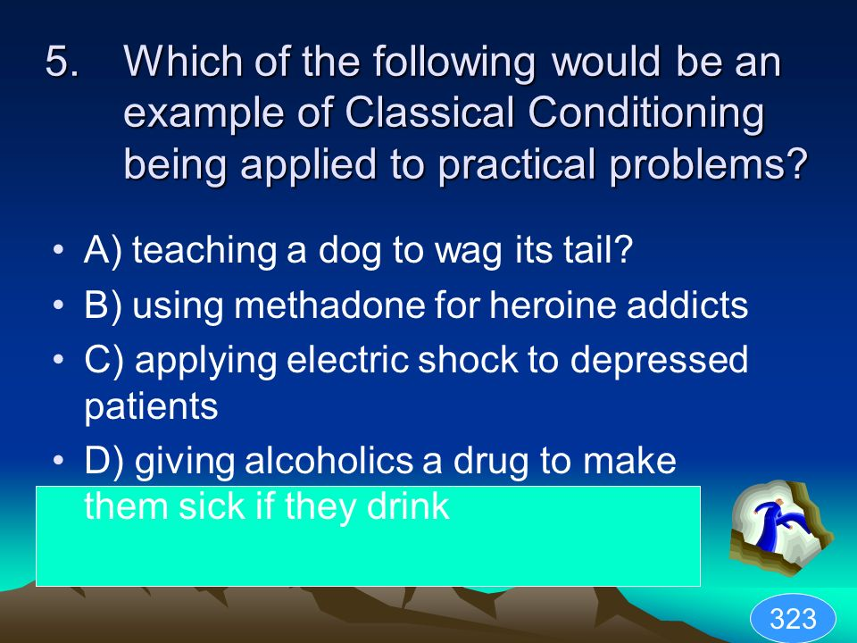 Which of the following would be an example of Classical Conditioning being applied to practical problems