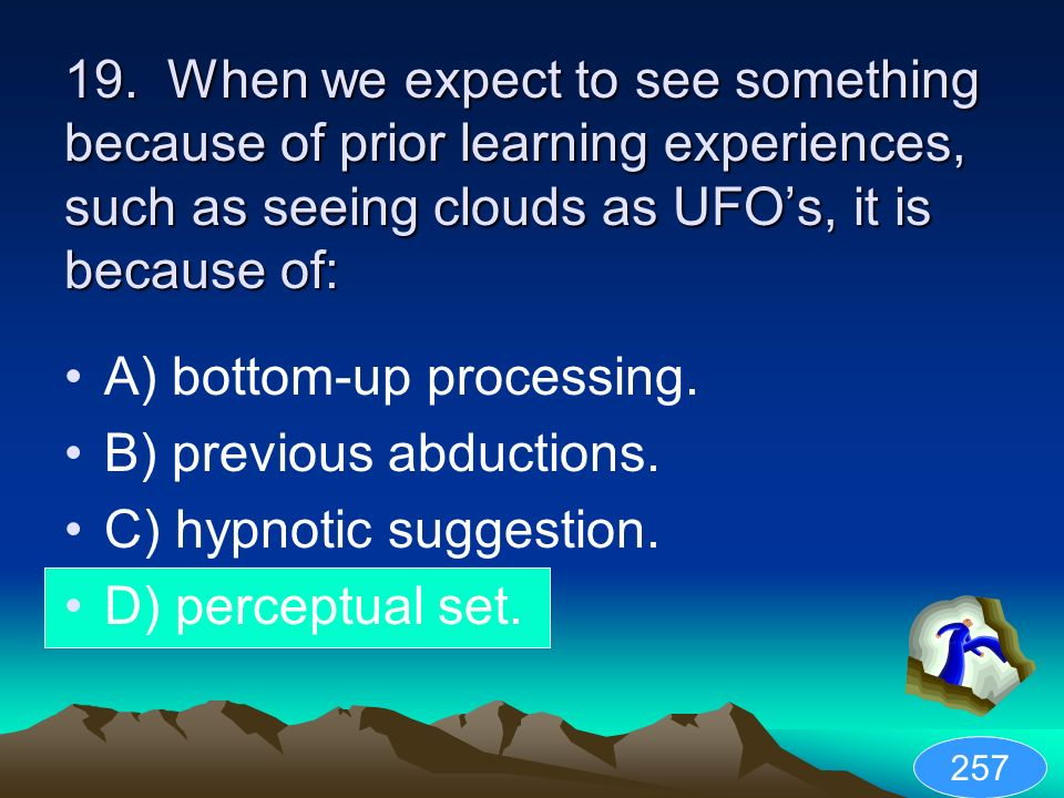 A) bottom-up processing. B) previous abductions.