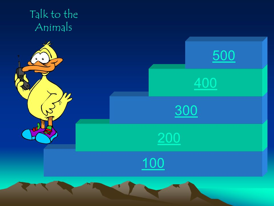 Talk to the Animals 500 400 300 200 100