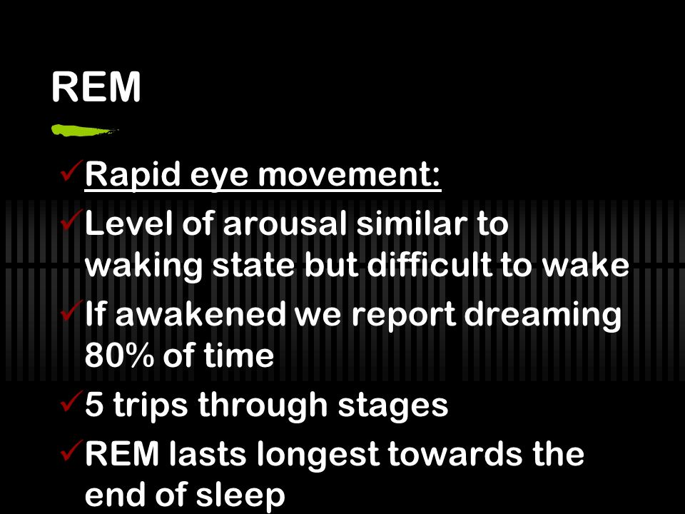 REM Rapid eye movement: