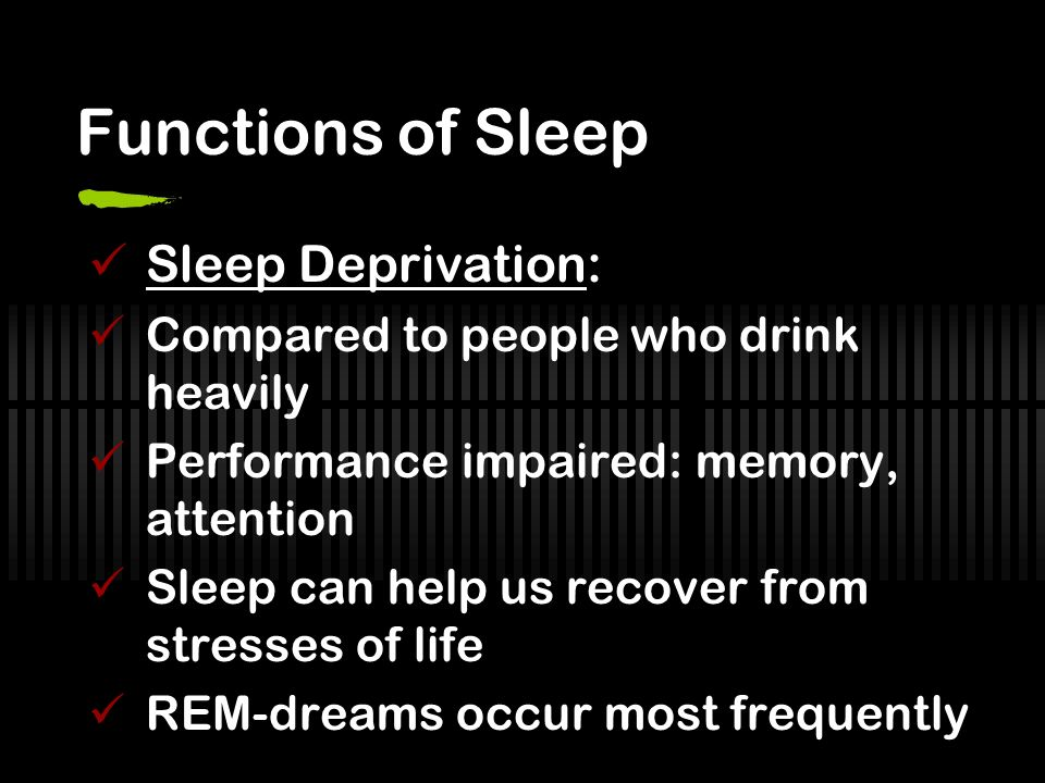 Functions of Sleep Sleep Deprivation: