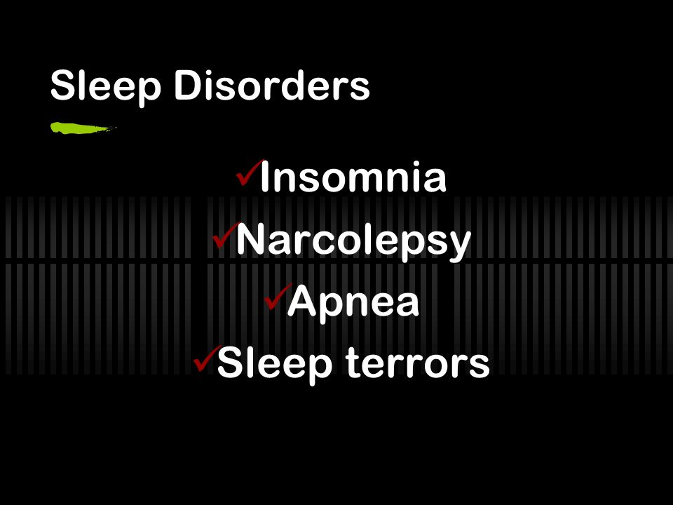 Sleep Disorders Insomnia Narcolepsy Apnea Sleep terrors