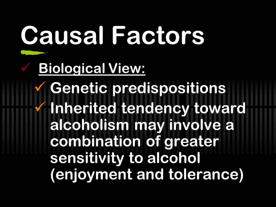 Causal Factors Genetic predispositions