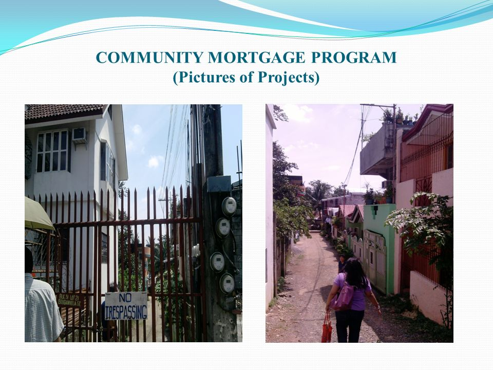COMMUNITY MORTGAGE PROGRAM (Pictures of Projects)