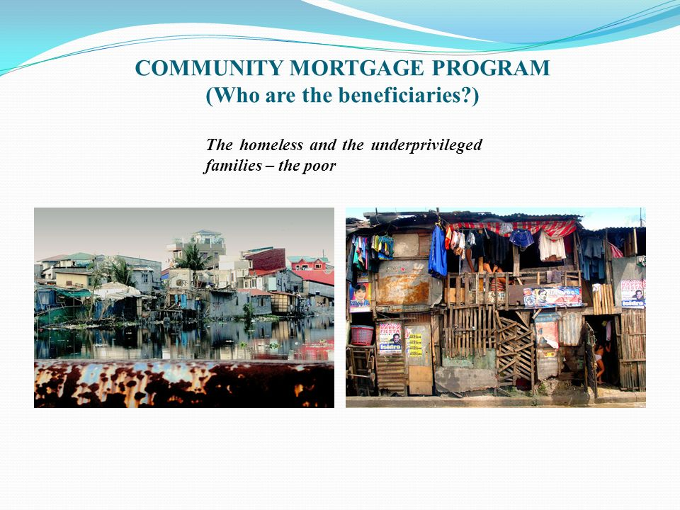COMMUNITY MORTGAGE PROGRAM (Who are the beneficiaries )