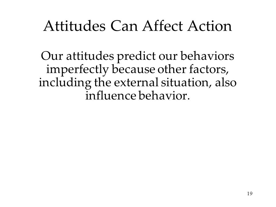 Attitudes Can Affect Action