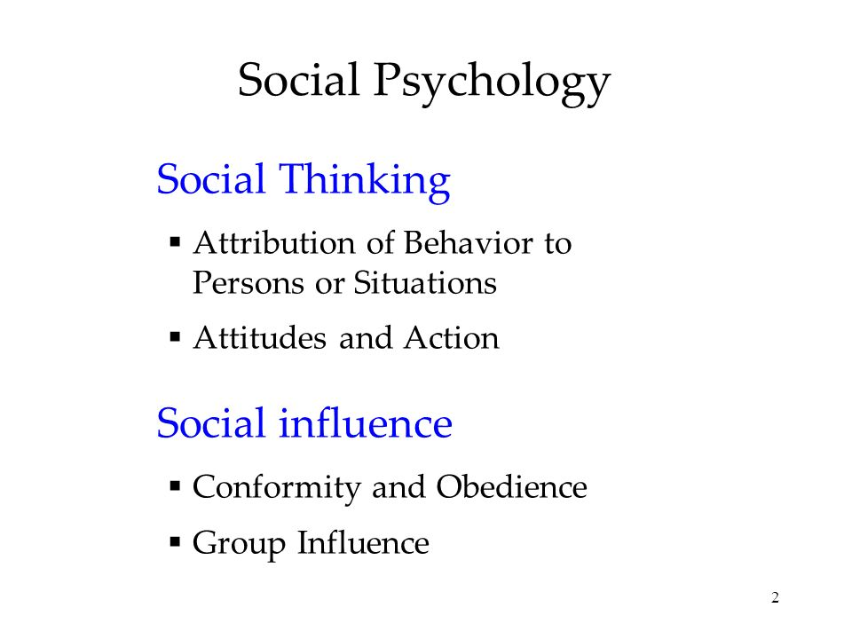 Social Psychology Social Thinking Social influence