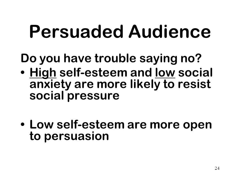 Persuaded Audience Do you have trouble saying no